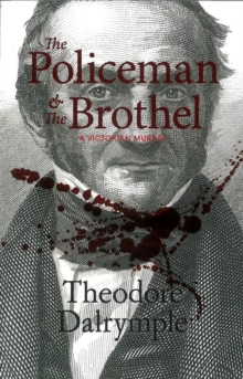 The Policeman And The Brothel : A Victorian Murder, Paperback Book