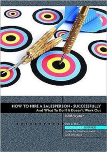 How to Hire a Salesperson : Successfully, Paperback Book