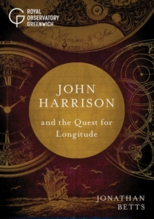 John Harrison and the Quest for Longitude, Hardback Book