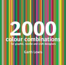 2000 Colour Combinations : For Graphic, Web, Textile and Craft Designers, Paperback / softback Book