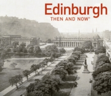 Edinburgh Then and Now, Hardback Book