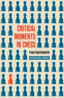 Critical Moments in Chess, Paperback Book