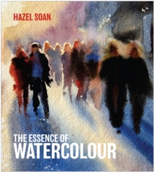The Essence of Watercolour, Hardback Book