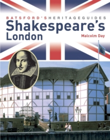 Batsford's Heritage Guides: Shakespeare's London, Paperback / softback Book
