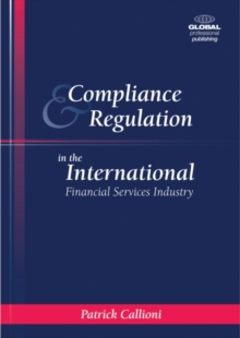 Compliance and Regulation in the International Financial Services Industry, Paperback / softback Book