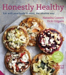 Honestly Healthy : Eat with Your Body in Mind, the Alkaline Way, Hardback Book