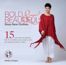 Bold and Beautiful : Easy-Sew Clothes, Hardback Book