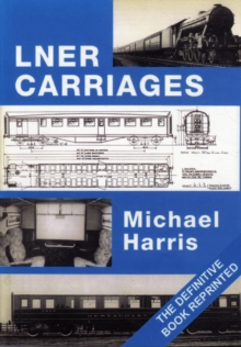 LNER Carriages, Paperback / softback Book