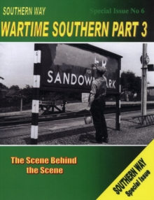 The Southern Way Special Issue : The Scene Behind the Scene No. 6, Paperback / softback Book