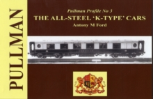 Pullman Profile : The All Steel 'K-type' Cars No. 3, Hardback Book
