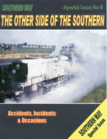 Southern Way: Special Issue No.8 : Southern Way Special issue no. 8, Paperback Book