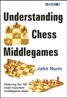 Understanding Chess Middlegames, Paperback / softback Book