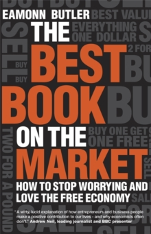 The Best Book on the Market : How to Stop Worrying and Love the Free Economy, Hardback Book