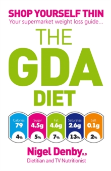 The GDA Diet : Shop Yourself Thin - Your Supermarket Weight Loss Guide, Paperback Book