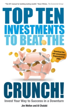 Top Ten Investments to Beat the Crunch! : Invest Your Way to Success Even in a Downturn, Paperback Book
