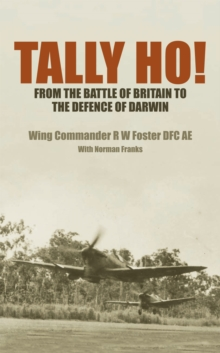 Tally Ho! : From the Battle of Britain to the Defence of Darwin, Hardback Book