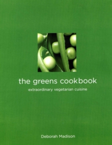 The Greens Cookbook : Extraordinary Vegetarian Cuisine, Paperback / softback Book