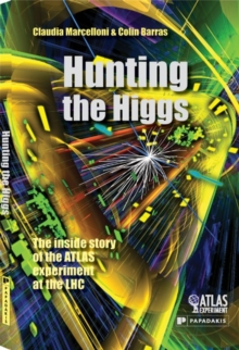 Hunting the Higgs : The Inside Story of the ATLAS Experiment at the LHC, Hardback Book
