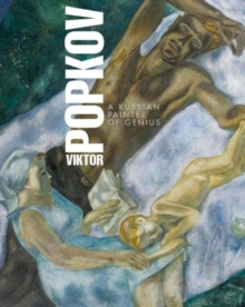 Viktor Popkov : A Russian Painter of Genius, Hardback Book