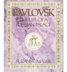 Pavlovsk : The Life of a Russian Palace, Paperback / softback Book
