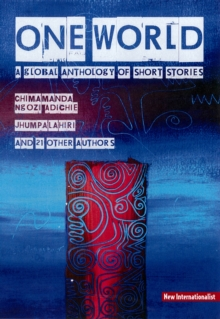One World : A Global Anthology of Short Stories, Paperback Book