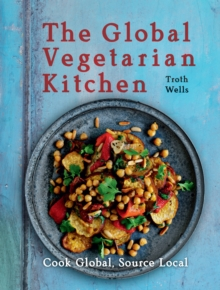 The Global Vegetarian Kitchen, Hardback Book