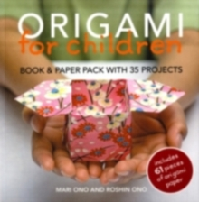Origami for Children : Book & Paper Pack with 35 Projects, Paperback Book