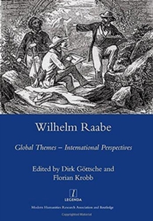 Wilhelm Raabe : Global Themes - International Perspectives, Hardback Book