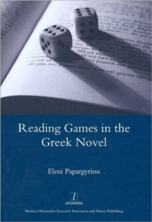 Reading Games in the Greek Novel, Hardback Book