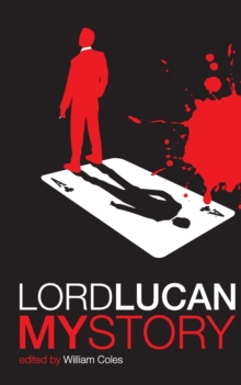 Lord Lucan : My Story, Paperback Book
