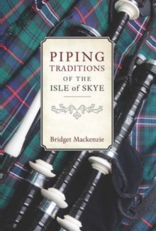 Piping Traditions of the Isle of Skye, Paperback / softback Book
