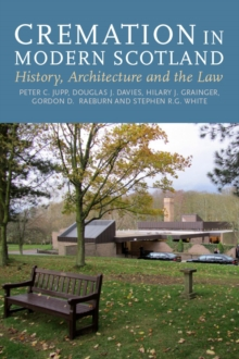 Cremation in Modern Scotland : History, Architecture and the Law, Hardback Book