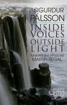Inisde Voices, Outside Light : Translated and Introduced by Martin Regal, Paperback / softback Book