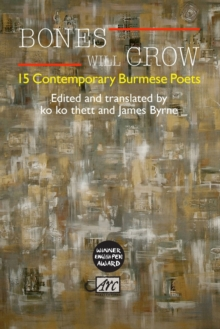 Bones Will Crow : An Anthology of Burmese Poetry, Paperback Book