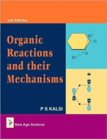 Organic Reactions and Their Mechanisms, Hardback Book