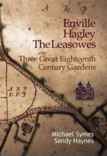 Enville, Hagley and the Leasowes : Three Great Eighteenth-century Gardens, Paperback / softback Book