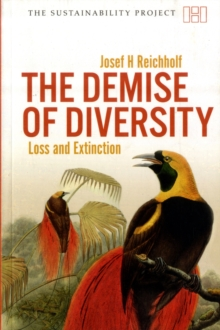 The Demise of Diversity : Loss and Extinction, Paperback / softback Book