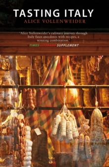 Tasting Italy - A Culinary Journey, Paperback / softback Book