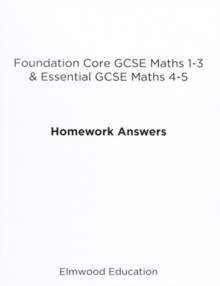 Foundation Core GCSE Maths 1-3 & Essential GCSE Maths 4-5 Homework Answers, Paperback / softback Book