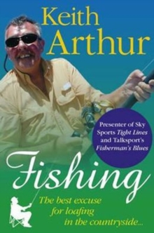 Fishing The Best Excuse for Loafing in the Countryside, Hardback Book