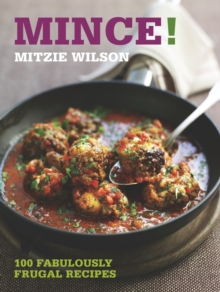 Mince! : 100 Fabulously Frugal Recipes, Paperback / softback Book