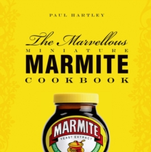 The Marvellous Miniature Marmite Cookbook, Hardback Book
