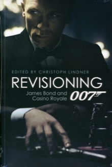 Revisioning 007 - James Bond and Casino Royale, Paperback / softback Book