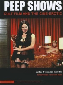 Peep Shows - Cult Film and the Cine-Erotic, Paperback Book