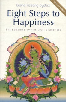 Eight Steps to Happiness : The Buddhist Way of Loving Kindness, Paperback Book
