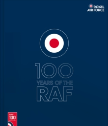 100 Years Of The RAF : Official Guide - Blue Cover, Hardback Book