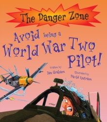 Avoid Being A World War Two Pilot!, Paperback / softback Book