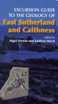Excursion Guide to the Geology of East Sutherland and Caithness, Paperback / softback Book