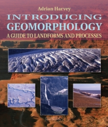 Introducing Geomorphology : A Guide to Landforms and Processes, Paperback Book