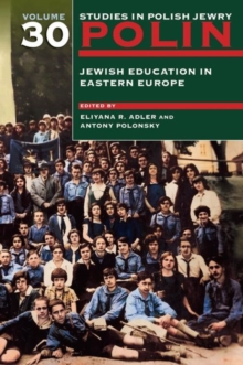 Polin: Studies in Polish Jewry Volume 30 : Jewish Education in Eastern Europe, Paperback / softback Book